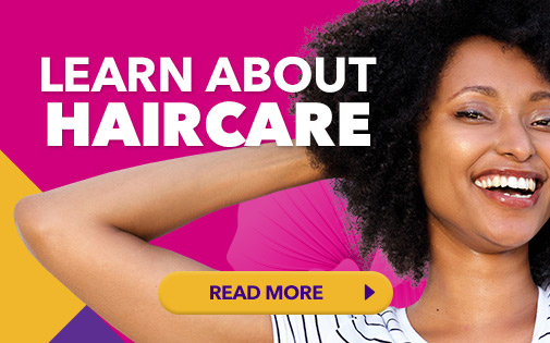 LEARN ABOUT HAIR CARE