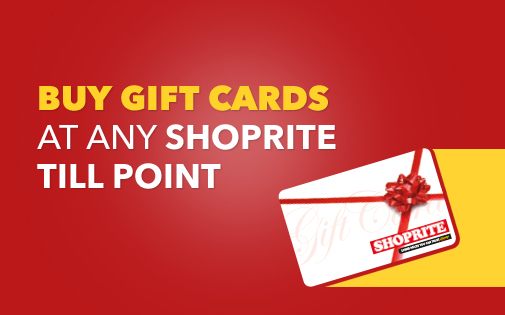 BUY GIFT CARDS AT ANY SHOPRITE TILL POINT