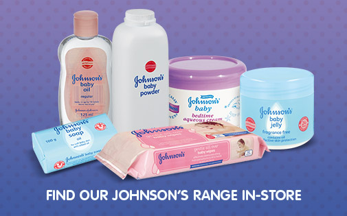 FIND OUR JOHNSON'S RANGE IN-STORE